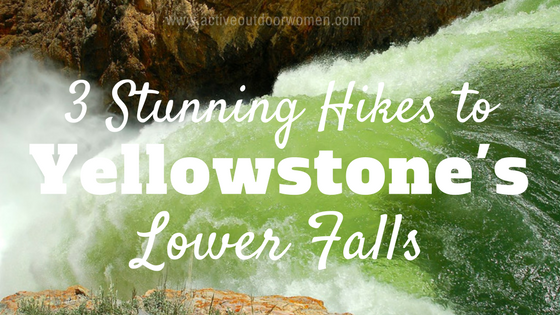 Hikes Yellowstone lower falls