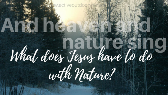 What does Jesus have to do with Nature?