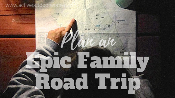 how to plan an epic family road trip