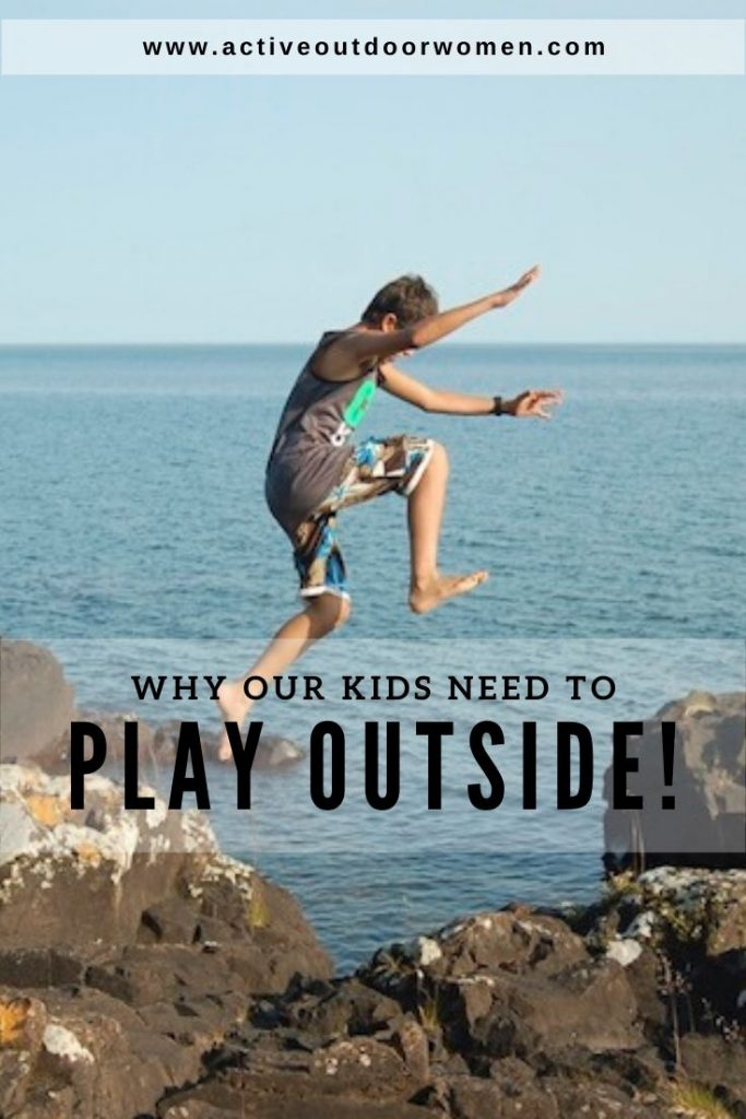 why our kids need to play outside pin